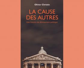 Revue de presse - « La cause des autres : Une histoire du dévouement politique » d'Olivier Christin