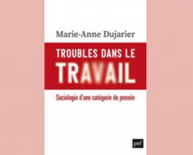 Revue de presse - « Troubles dans le travail » de Marie-Anne Dujarier