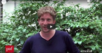 Entretien avec Romain Huët - Le Vertige de l'émeute