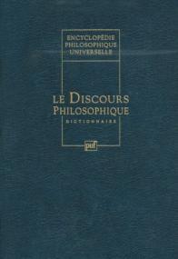 Encyclopédie philosophique universelle. Volume IV : Le discours philosophique