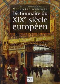 Dictionnaire du XIXe siècle européen 1800-1900