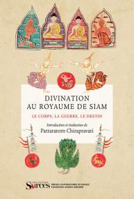 Divination au Royaume de Siam : le corps, la guerre, le destin