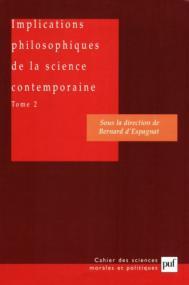 Implications philosophiques de la science contemporaine. Tome 2