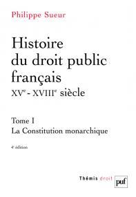 Histoire du droit public français XVe-XVIIIe siècle. Tome 1