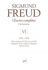 Œuvres complètes - psychanalyse - vol. VI : 1901-1905