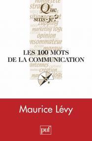 Les 100 mots de la communication