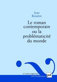 Le roman contemporain ou la problématicité du monde