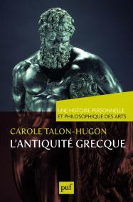 L'antiquité grecque. Une histoire personnelle et philosophique des arts