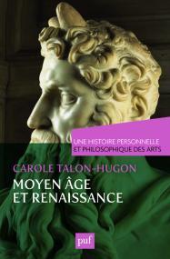 Moyen Âge et Renaissance. Une histoire personnelle et philosophique des arts