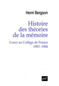 Histoire des théories de la mémoire. Cours au Collège de France 1903-1904