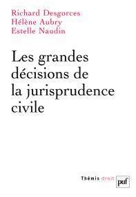 Les grandes décisions de la jurisprudence civile