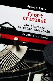 Fronts criminels. Une histoire du polar américain de 1919 à nos jours