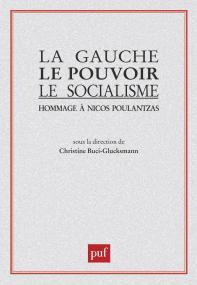 La Gauche, le pouvoir, le socialisme. Hommage à Nicos Poulantzas