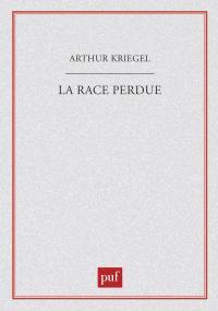 La race perdue. Science et racisme