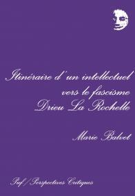 Itinéraire d'un intellectuel vers le fascisme : Drieu la Rochelle