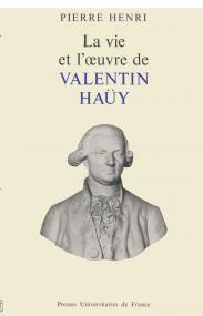La vie et l'œuvre de Valentin Haüy