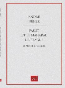 Faust et le Maharal de Prague. Le mythe et le réel