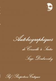 Autobiographiques : de Corneille à Sartre