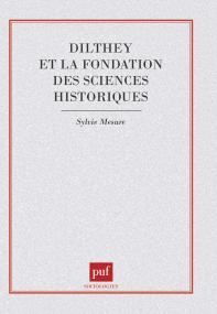Dilthey et la fondation des sciences historiques