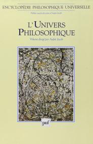 Encyclopédie philosophique universelle. Volume I : L'univers philosophique