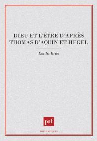 Dieu et l'être d'apres Thomas-d'Aquin et Hegel