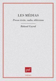 Les médias. Presse écrite, radio, télévision