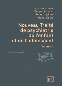 Nouveau traité de psychiatrie de l'enfant et de l'adolescent (4 vol.)