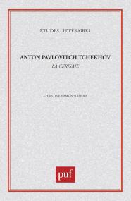 Anton Pavlovitch Tchékhov : «  la Cerisaie  »