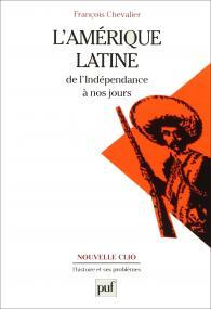 L'Amérique latine de l'Indépendance à nos jours