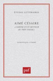 Aimé Césaire : «  cahier d'un retour au pays natal  »