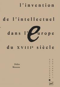 L'invention de l'intellectuel dans l'Europe du XVIIIe siècle