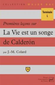 Premières leçons sur « La Vie est un songe » de Calderon