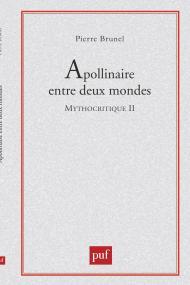Apollinaire entre deux mondes. Mythocritique II
