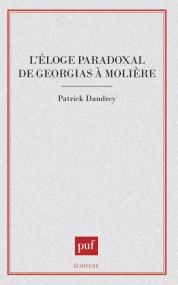 L'éloge paradoxal de Gorgias à Molière