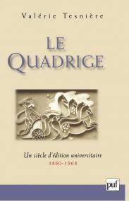 Le Quadrige, 1860-1968