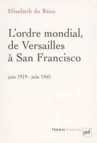 L'ordre mondial, de Versailles à San Francisco (juin 1919 - juin 1945)