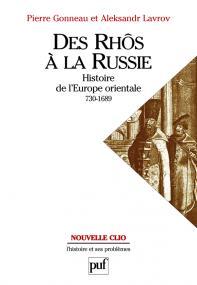 Des Rhôs à la Russie. Histoire de l'Europe Orientale (v. 730-1689)
