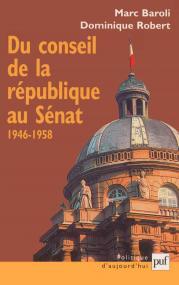 Du Sénat au Sénat : le Conseil de la République 1946-1958