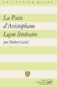 La Paix d'Aristophane. Leçon littéraire