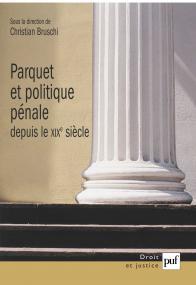 Parquet et politique pénale depuis le XIXe siècle