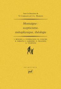 Montaigne : scepticisme, métaphysique, théologie