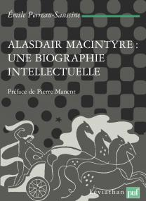 Alasdair MacIntyre : une biographie intellectuelle