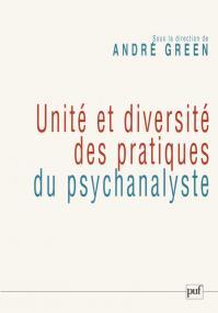 Unité et diversité des pratiques du psychanalyste