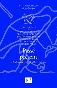 Passé présent. Dialoguer avec J.-B. Pontalis