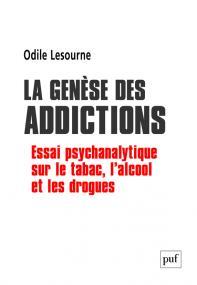La genèse des addictions