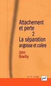 Attachement et perte. Volume 2