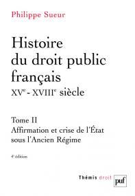 Histoire du droit public français XVe-XVIIIe siècle. Tome 2