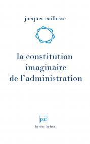 La constitution imaginaire de l'administration