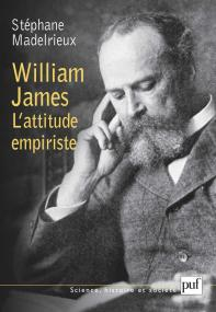William James. L'attitude empiriste
