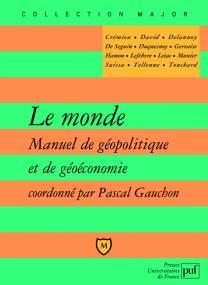 Le monde. Manuel de géopolitique et de géoéconomie